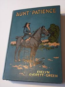 Aunt-Patience-by-Evelyn-Everett-Green-1912-hardback-book-a-story-for-girls