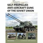 Self-Propelled Anti-Aircraft Guns of the Soviet Union by Mike Guardia (Paperback, 2015)