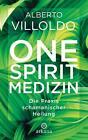 One Spirit Medizin von Alberto Villoldo (2016, Gebundene Ausgabe)