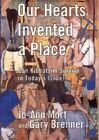 Our Hearts Invented a Place: Can Kibbutzim Survive in Today's Israel? by Gary Brenner, Jo-Ann Mort (Hardback, 2003)