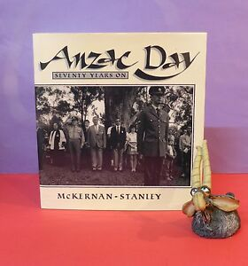 M-McKernan-amp-P-Stanley-ed-Anzac-Day-Seventy-Years-On-pictorial-society-history
