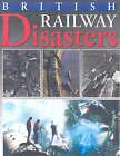 British Railway Disasters by Crecy Publishing (Hardback, 1998)