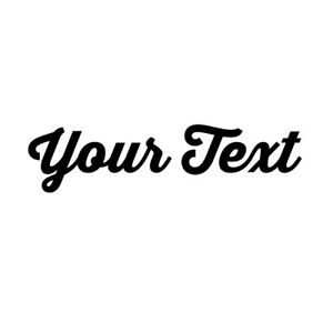 YOUR-TEXT-Vinyl-Decal-Sticker-Car-Window-CUSTOM-NAME-Personalized-Lettering
