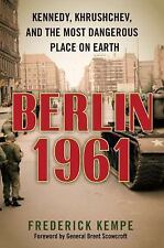 Berlin 1961 : Kennedy, Khrushchev, and the Most Dangerous Place on Earth by...