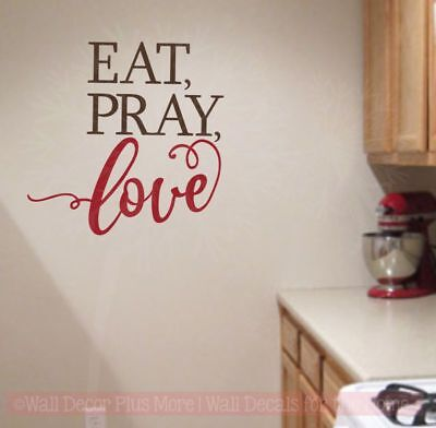 Eat Pray Love Vinyl Lettering Wall Decals For Home Decor, Kitchen Wall  Stickers | EBay