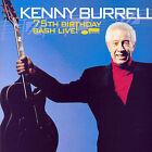 75th Birthday Bash Live! by Kenny Burrell (CD, Jun-2007, Angel Records)