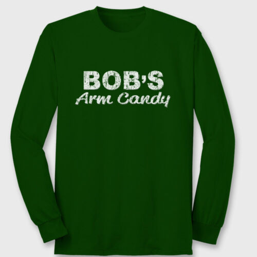 BOBS Arm Candy Funny novelty T-shirt college Humor Long Sleeve Tee