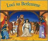 Luci su Betlemme. Ediz. illustrata - [Elledici]