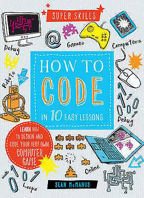 Super Skills: How to Code in 10 Easy Lessons, McManus, Sean | Spiral-bound Book