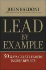 Lead by Example: 50 Ways Great Leaders Inspire Results-ExLibrary