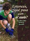 Entonces, Que Pasa Con El Suelo? (So, What about Soil?) by Rachel Chappell (Paperback / softback, 2014)
