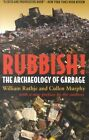 Rubbish! by Cullen Murphy, William L. Rathje (Paperback, 2001)