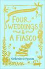 Four Weddings and a Fiasco by Catherine Ferguson (Paperback, 2016)
