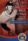 Buck Oneil: Baseball's Ambassador by Jeff Gall (Paperback, 2016)