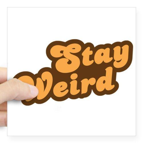 CafePress Stay Weird Sticker Square Sticker 1351232652