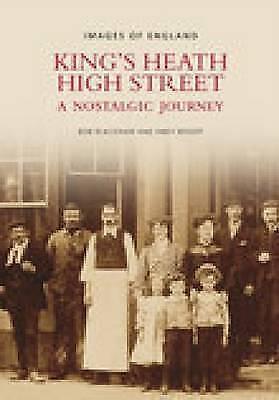 KINGS  HEATH HIGH STREET - A Nostalgic Journey / Bob Blackham & Andy Bishop