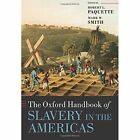 The Oxford Handbook of Slavery in the Americas by Oxford University Press (Paperback, 2016)