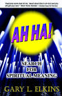 Ah Ha!: Search for Spiritual Meaning by Gary L Elkins (Paperback / softback, 2006)