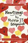 Heartsongs: Inspirational Poems That Celebrate Life by Mattie J.T. Stepanek (Hardback, 2002)