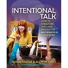 Intentional Talk: How to Structure and Lead Productive Mathematical Discussions by Elham Kazemi, Allison Hintz (Paperback, 2014)