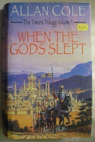 When the Gods slept: Timura Trilogy 1,Allan Cole
