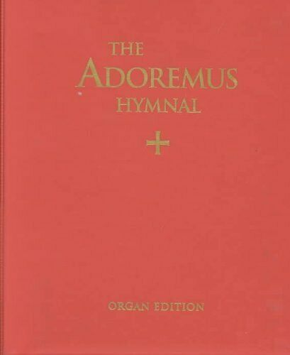 The Adoremus Hymnal  Organ Edition