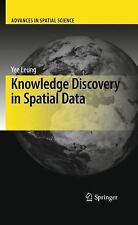 Advances in Spatial Science Ser.: Knowledge Discovery in Spatial Data by Yee...