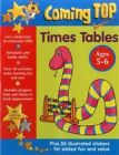 Coming Top: Times Tables - Ages 5-6: 60 Gold Star Stickers - Plus 30 Illustrated Stickers for Added Fun and Value by Louisa Somerville, Smith David (Paperback, 2015)