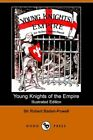 Young Knights of The Empire by Sir Robert Baden-powell 9781406504309
