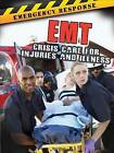 EMT: Crisis Care for Injuries and Illness by Tom Greve (Paperback / softback, 2014)
