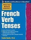 Practice Makes Perfect: French Verb Tenses by Trudie Maria Booth (2007, Paperback)