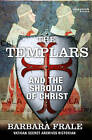 The Templars and the Shroud of Christ by Barbara Frale (Paperback, 2011)
