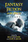 Fantasy Fiction into Film: Essays by McFarland & Co  Inc (Paperback, 2007)