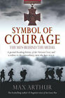 Symbol of Courage: The Men Behind the Medal by Max Arthur (Paperback, 2005)