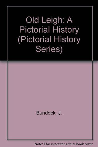 Old Leigh: A Pictorial History (Pictorial history series) By J. Bundock