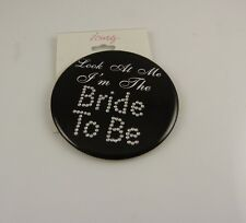 look at me I'm the bride to be pin button style wedding bachelorette party bling