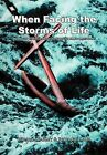 When Facing the Storms of Life: Balanced Biblical Answers for the Hard Questions by Richard Laux, William Farley (Hardback, 2011)