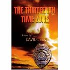 The Thirteenth Time Zone David Jebb Paperback 9780595364312 iUniverse