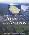 Smithsonian Atlas of the Amazon by M. Goulding (Hardback, 2003)