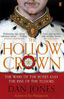 The Hollow Crown: The Wars of the Roses and the Rise of the Tudors by Dan Jones (Paperback, 2015)