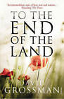 To the End of the Land by David Grossman (Paperback, 2011)