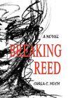 Breaking Reed 9781456812461 by Carla C Hoch Paperback