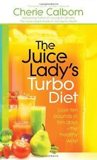 The Juice Ladys Turbo Diet: Lose Ten Pounds in Te