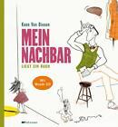 Mein Nachbar liest ein Buch von Koen van Biesen (2014, Gebundene Ausgabe)