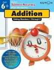 Speed and Accuracy Addition : Adding Numbers 1 Through 9 by Kumon (2012, Paperback)