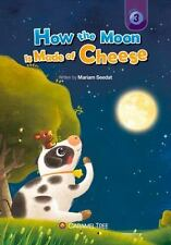 Caramel Tree Readers Level 3: How the Moon Is Made of Cheese by Mariam Seedat...