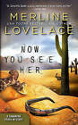 Now You See Her by Merline Lovelace (Paperback / softback, 2010)