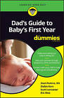 Dad's Guide to Baby's First Year For Dummies by Stefan Korn, Scott Lancaster, RN, Sharon Perkins, Eric Mooij (Paperback, 2016)