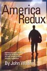 America Redux: Impressions of the United States After Thirty-Five Years Abroad by John Walters (Paperback / softback, 2012)