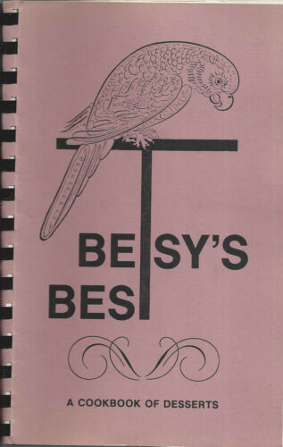 EASLEY SC 1990 BETSY'S BEST DESSERTS COOK BOOK by BETSY TERRY SOUTH CAROLINA
